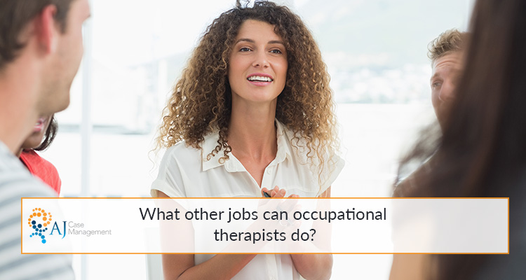 What other jobs can occupational therapists do